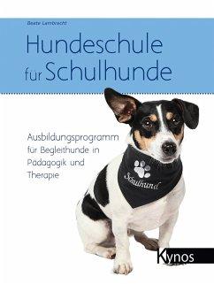 Hundeschule für Schulhunde (eBook, PDF) - Lambrecht, Beate