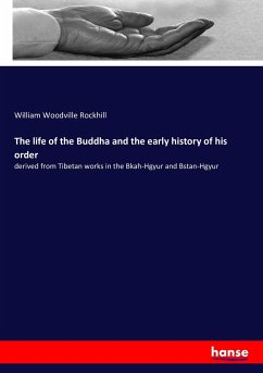 The life of the Buddha and the early history of his order - Rockhill, William Woodville; Leumann, Ernst