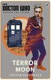 Doctor Who: Choose the Future: Terror Moon (eBook, ePUB)