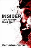 Insider: Dark Fantasy Short Story (eBook, ePUB)