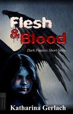 Flesh & Blood (eBook, ePUB) - Gerlach, Katharina