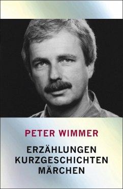 Erzählungen, Kurzgeschichten, Märchen (eBook, ePUB) - Wimmer, Peter