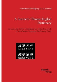 A Learner's Chinese-English Dictionary. Covering the Entire Vocabulary for all the Six Levels of the Chinese Language Proficiency Exam - Schmidt, Muhammad W. G. A.