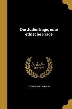 GER-JUDENFRAGE EINE ETHISCHE F