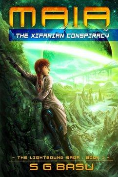 Maia and the Xifarian Conspiracy (The Lightbound Saga, #1) (eBook, ePUB) - Basu, S. G.