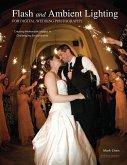 Flash and Ambient Lighting for Digital Wedding Photography (eBook, ePUB)