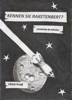 Kennen Sie Raketenbert? (eBook, ePUB) - Preiß, Ulrich