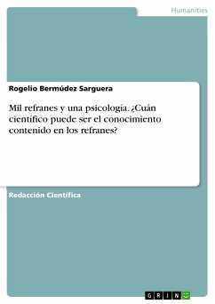 Mil refranes y una psicología. ¿Cuán científico puede ser el conocimiento contenido en los refranes? (eBook, PDF) - Bermúdez Sarguera, Rogelio
