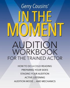 In the Moment: audition workbook for the trained actor