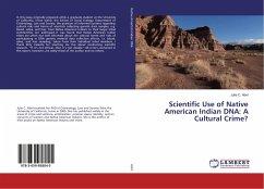 Scientific Use of Native American Indian DNA: A Cultural Crime?