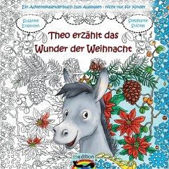 Theo erzählt das Wunder der Weihnacht - Enseroth, Susanne