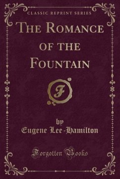 The Romance of the Fountain (Classic Reprint)