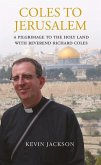 Coles to Jerusalem: A Pilgrimage to the Holy Land with Reverend Richard Coles