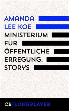 Ministerium für öffentliche Erregung (eBook, ePUB) - Koe, Amanda Lee