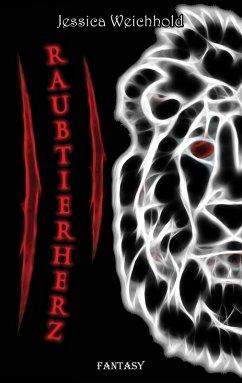 Raubtierherz (eBook, ePUB) - Weichhold, Jessica
