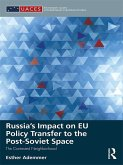 Russia's Impact on EU Policy Transfer to the Post-Soviet Space (eBook, PDF)