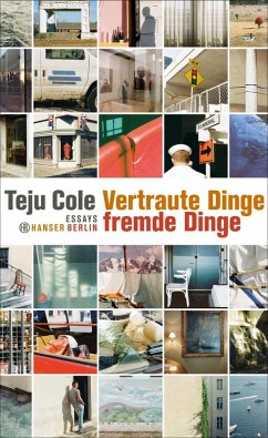 Vertraute Dinge, fremde Dinge (eBook, ePUB) - Cole, Teju