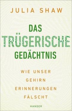 9783446448926 - Shaw, Julia: Das trügerische Gedächtnis (eBook, ePUB) - Buch