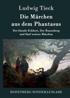 Die Märchen aus dem Phantasus - Tieck, Ludwig