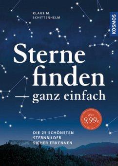 Sterne finden ganz einfach - Schittenhelm, Klaus M.