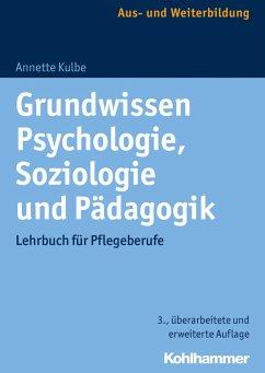 Grundwissen Psychologie, Soziologie und Pädagogik - Kulbe, Annette