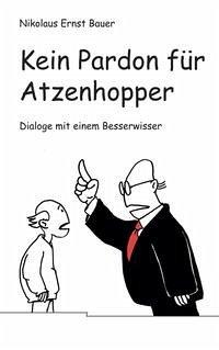 Kein Pardon für Atzenhopper - Bauer, Nikolaus Ernst