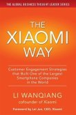 Xiaomi Way Customer Engagement Strategies That Built One of the Largest Smartphone Companies in the World (eBook, ePUB)