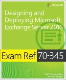 Exam Ref 70-345 Designing and Deploying Microsoft Exchange Server 2016 (eBook, ePUB)