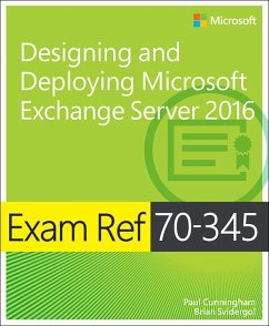 Exam Ref 70-345 Designing and Deploying Microsoft Exchange Server 2016 (eBook, ePUB) - Cunningham, Paul; Svidergol, Brian