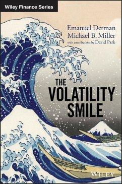 The Volatility Smile (eBook, PDF) - Derman, Emanuel; Miller, Michael B.; Park, David