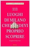 111 Luoghi di Milano che devi proprio scoprire (Mängelexemplar)