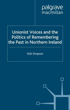 Unionist Voices and the Politics of Remembering the Past in Northern Ireland (eBook, PDF)
