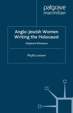 Anglo-Jewish Women Writing the Holocaust (eBook, PDF)