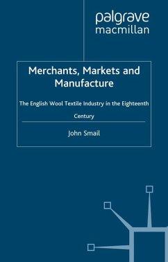 Merchants, Markets and Manufacture (eBook, PDF) - Smail, J.