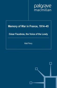 Memory of War in France, 1914-45 (eBook, PDF) - Perry, M.