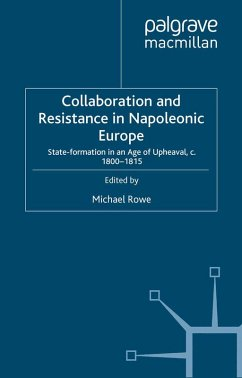 Collaboration and Resistance in Napoleonic Europe (eBook, PDF) - Rowe, M.