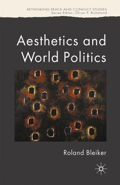 Aesthetics and World Politics (eBook, PDF) - Bleiker, R.