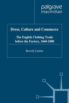 Dress, Culture and Commerce (eBook, PDF) - Lemire, B.
