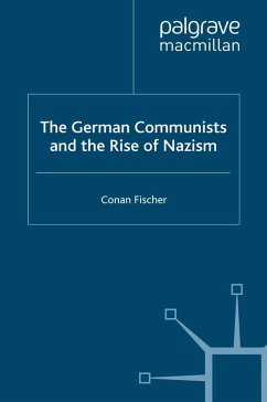 The German Communists and the Rise of Nazism (eBook, PDF) - Fischer, C.