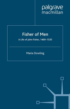 Fisher of Men: a Life of John Fisher, 1469-1535 (eBook, PDF) - Dowling, M.