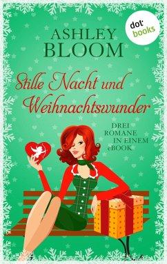 Stille Nacht und Weihnachtswunder (eBook, ePUB) - auch bekannt als SPIEGEL-Bestseller-Autorin Manuela Inusa, Ashley Bloom