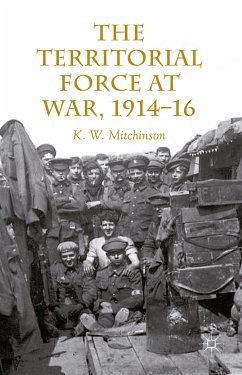The Territorial Force at War, 1914-16 (eBook, PDF) - Mitchinson, W.