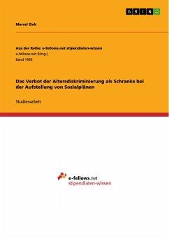 Das Verbot der Altersdiskriminierung als Schranke bei der Aufstellung von Sozialplänen (eBook, PDF)