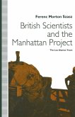 British Scientists and the Manhattan Project (eBook, PDF)