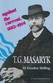 T. G. Masaryk: Against the Current, 1882-1914 (eBook, PDF)