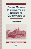 British Military Planning for the Defence of Germany 1945-50 (eBook, PDF)