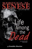 Life Among the Dead: 5 Zombie Stories (eBook, ePUB)