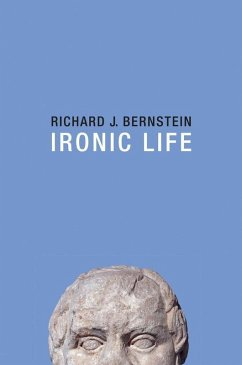 Ironic Life (eBook, ePUB) - Bernstein, Richard J.