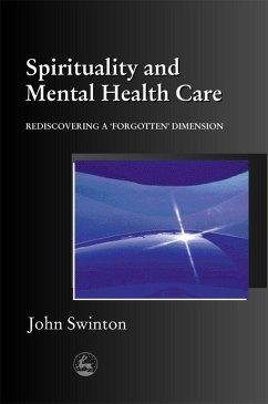 Spirituality and Mental Health Care (eBook, ePUB) - Swinton, John