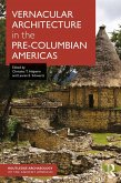 Vernacular Architecture in the Pre-Columbian Americas (eBook, PDF)